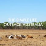 How I Lived Happily in Outback Australia On $75 Per Week