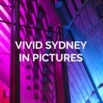 BEST BITS OF VIVID SYDNEY